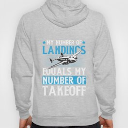 Pilot Flight School - Landings Equals Takeoffs Funny Hoody