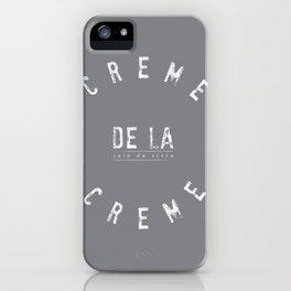 Creme de la Creme - joie de vivre Grey iPhone Case