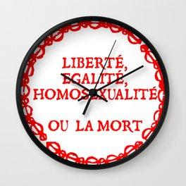 Liberte, egalite, homosexualite ou la mort / Red text Wall Clock