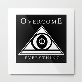 Over Come Everything Metal Print