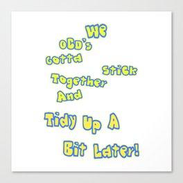 OCD's unite! Canvas Print