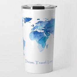 Dream. Travel. Love. Travel Mug