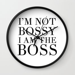 I'M NOT BOSSY - I'M THE BOSS quote Wall Clock