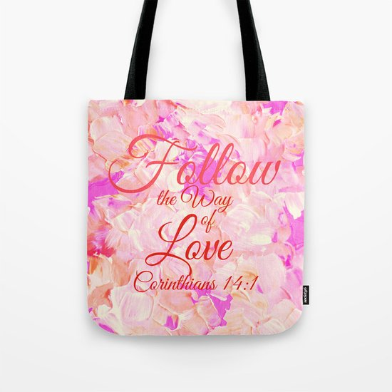FOLLOW THE WAY OF LOVE Pretty Pink Floral Christian Corinthians Bible Verse Typography Abstract Art Tote Bag
