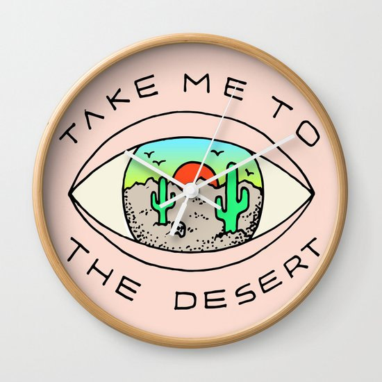 TAKE ME TO THE DESERT Wall Clock