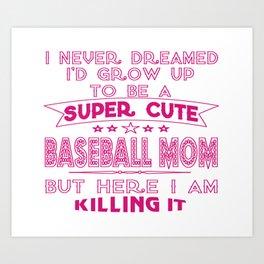 A Super cute Baseball Mom Art Print