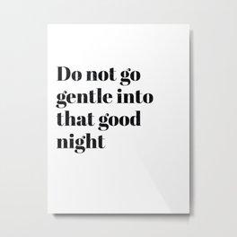 do not go gentle Metal Print