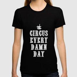 # Circus Every Damn Day - Aerial Arts Top T-shirt