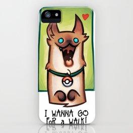 I wanna go for a walk ! iPhone Case