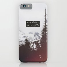 YET WILL I TRUST Slim Case iPhone 6