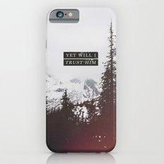 YET WILL I TRUST iPhone 6 Slim Case
