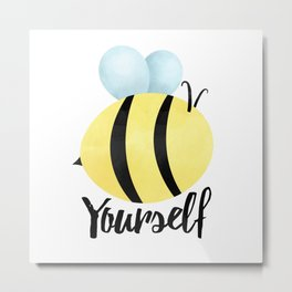 Bee Yourself Metal Print