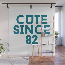 Cute Since 82 Wall Mural
