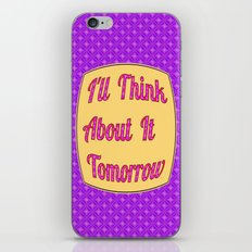 I'll Think About It Tomorrow iPhone & iPod Skin