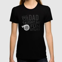 My dad taught me the fun stuff T-shirt