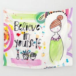 Believe in Yourself. Wall Tapestry
