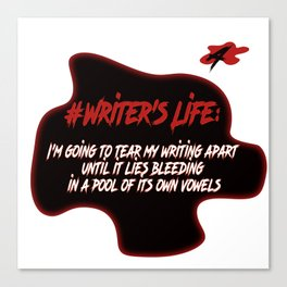 Writer's Life- I'm Going To Tear My Writing Apart Canvas Print