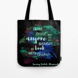 NEVER TRUST SOMEONE WITHOUT A BOOK | LEMONY SNICKET Tote Bag