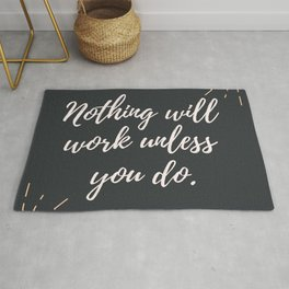 Maya Angelou Quote   Nothing Will Work Unless You Do Rug