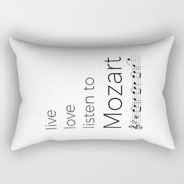 Live, love, listen to Mozart Rectangular Pillow