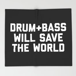 Drum + Bass Save World EDM Quote Throw Blanket