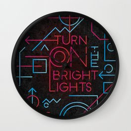 Turn On The Bright Lights Wall Clock