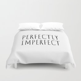 Perfectly imperfect Duvet Cover