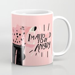 I'm Allowed To be Angry Coffee Mug