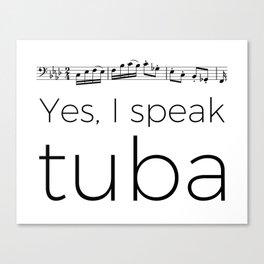 I speak tuba Canvas Print