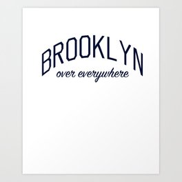 Brooklyn Over Everywhere Art Print