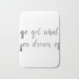 """Go Get What you Dream of"" Inspirational Quote Bath Mat"