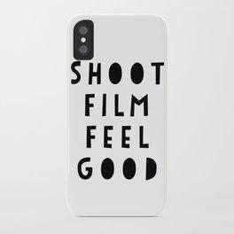 Shoot Film, Feel Good iPhone Case