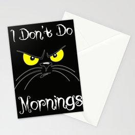 I don't do monings Stationery Cards