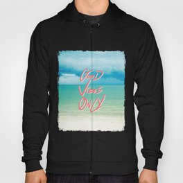 """Good Vibes Only""  Quote - Turquoise Tropical Sandy Beach Hoody"