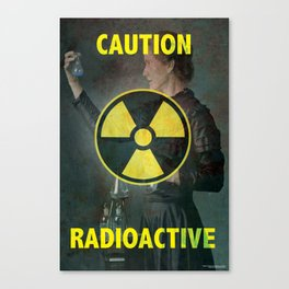 Radioactive (Marie Curie Edition) Canvas Print