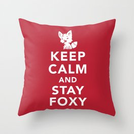 Keep Calm And Stay Foxy Throw Pillow