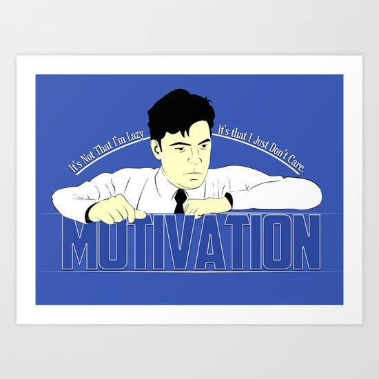 Motivation - Office Space Art Print