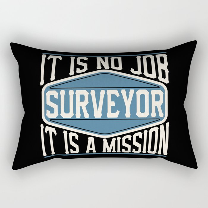 Surveyor  - It Is No Job, It Is A Mission Rectangular Pillow