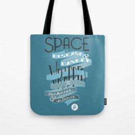 Space is disease and danger. Tote Bag