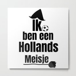 Ik Ben Een Hollands Meisje - Women's Football Fan Metal Print