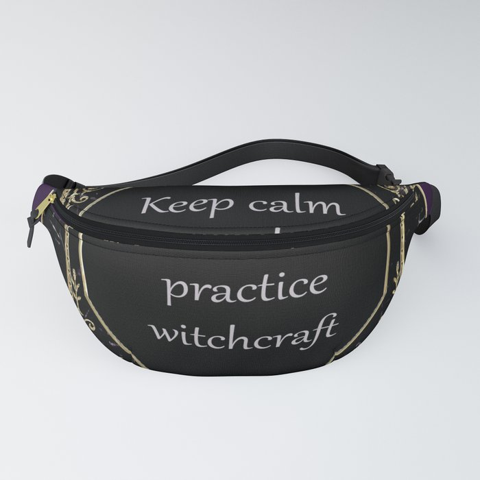 Keep Calm and Practice Witchcraft Fanny Pack