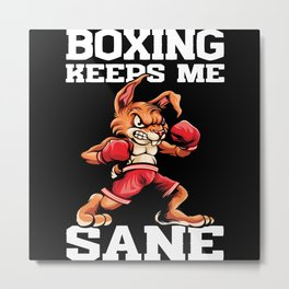 Boxing Keeps Me Sane I Love Boxing Leaning Metal Print
