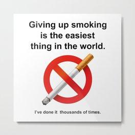 Giving Up Smoking Metal Print