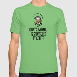 Today's workout is sponsored by coffee T-shirt