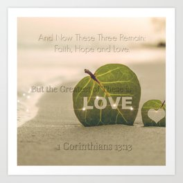 1 Corinthians 13:13 The Greatest is Love Art Print