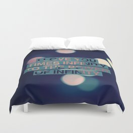 I love you times infinity to the power of infinity Duvet Cover