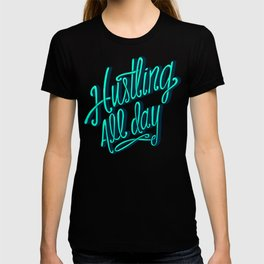 Hustling All Day T-shirt