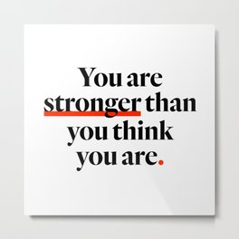 You Are Strong Metal Print