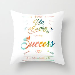 Bury Your Enemy With Success Throw Pillow
