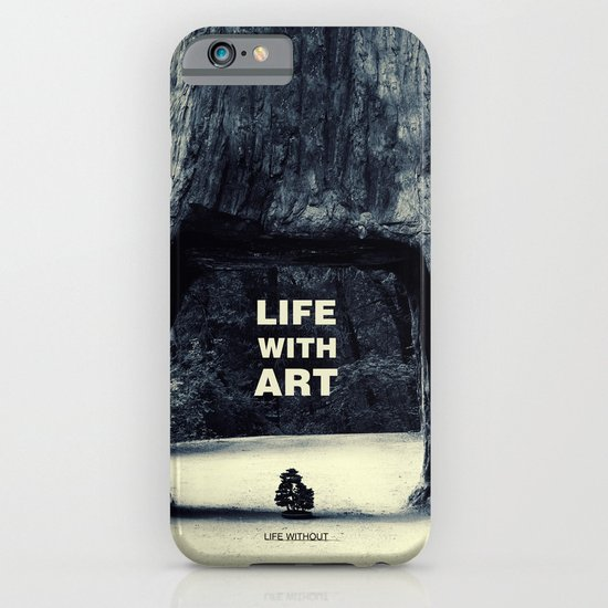 Life WITH art & Life without iPhone & iPod Case